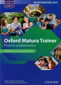 Oxford Matura Trainer Poziom podstawowy.Repetytorium with Online Practice (Oxford English Online)